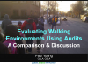 Evaluating Walking Environments Using Audits – A Comparison and Discussion